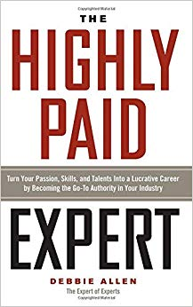 The Highly Paid Expert: Turn Your Passion, Skills, and Talents Into A Lucrative Career Cover