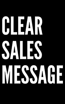 Clear Sales Message: What are you selling… Cover