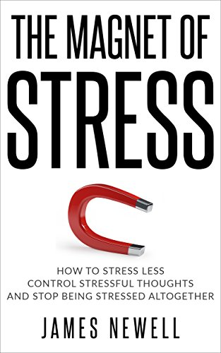Stress relief: The Magnet of Stress: How to stress less Cover
