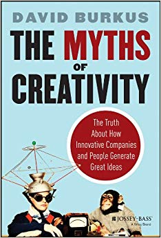 The Myths of Creativity: The Truth About How Innovative Companies and People Generate Great Ideas Cover