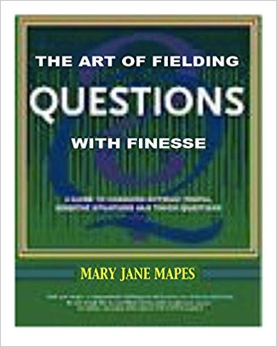The Art of Fielding Questions With Finesse Cover