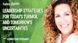 Leadership Strategies for Today's Turmoil and Tomorrow's Uncertainties