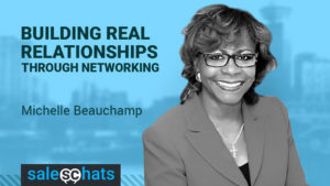 SalesChats Building Real Relationships Through Networking