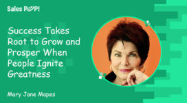 Success Takes Root to Grow and Prosper When People Ignite Greatness