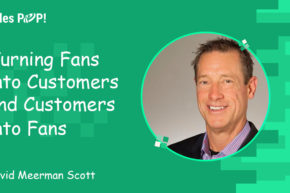 Turning Fans into Customers and Customers into Fans