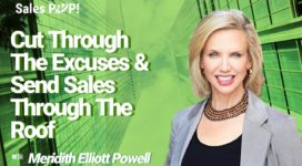 Cut Through The Excuses & Send Sales Through The Roof