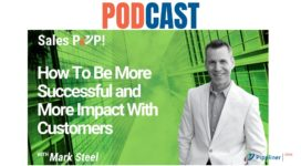 🎧 How To Be More Successful and More Impact With Customers