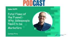🎧 The Fatal Flaws of the Funnel and Why Salespeople need to be Marketers