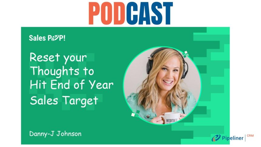 🎧 Reset your Thoughts to Hit End of Year Sales Target