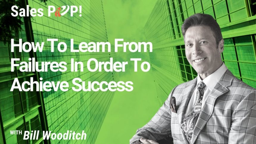 How To Learn From Failures In Order To Achieve Success
