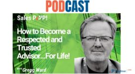 🎧 How to Become a Respected and Trusted Advisor…For Life!