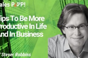 Tips To Be More Productive In Life And In Business
