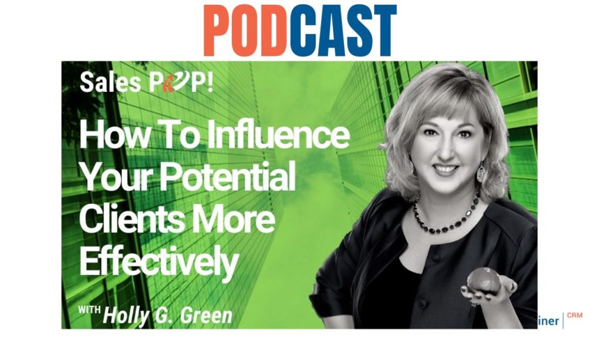 🎧 How To Influence Your Potential Clients More Effectively