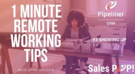 1 Minute Remote Working Tips – #3 SHOWING UP