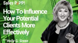 How To Influence Your Potential Clients More Effectively