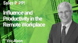 Influence and Productivity in the Remote Workplace