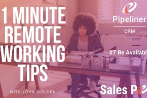 1 Minute Remote Working Tips – #7 Be Available