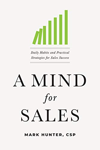 A Mind for Sales: Daily Habits and Practical Strategies for Sales Success Cover