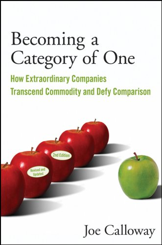 Becoming a Category of One: How Extraordinary Companies Transcend Commodity and Defy Comparison Cover