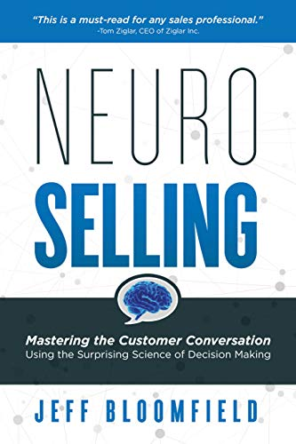 NeuroSelling: Mastering the Customer Conversation Using the Surprising Science of Decision-Making Cover