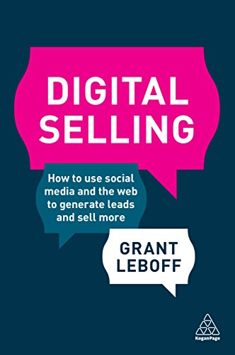 Digital Selling: How to Use Social Media and the Web to Generate Leads and Sell More Cover
