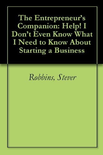 The Entrepreneur's Companion: Help! I Don't Even Know What I Need to Know About Starting a Business Cover