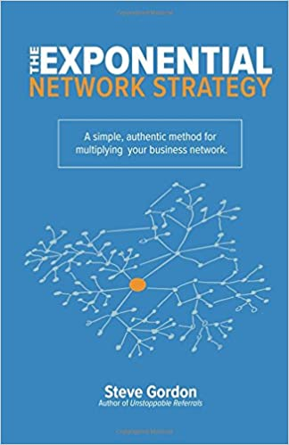The Exponential Network Strategy: A Simple, Authentic Method for Multiplying Your Business Network Cover