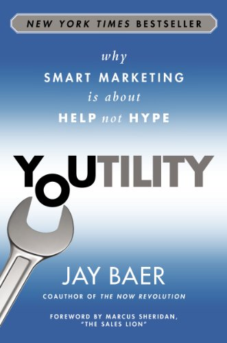 Youtility: Why Smart Marketing Is about Help Not Hype Cover