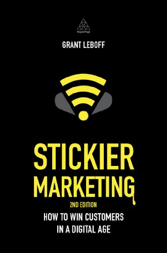 Stickier Marketing: How to Win Customers in a Digital Age Cover