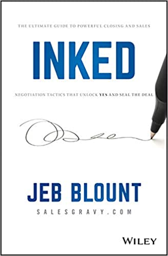 INKED: The Ultimate Guide to Powerful Closing and Sales Negotiation Tactics that Unlock YES and Seal the Deal Cover