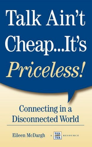 Talk Ain't Cheap… It's Priceless!: Connecting In A Disconnected World Cover
