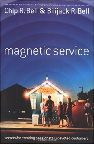 Magnetic Service: The Secrets of Creating Passionately Devoted Customers: Secrets for Creating Passionately Devoted Customers Cover