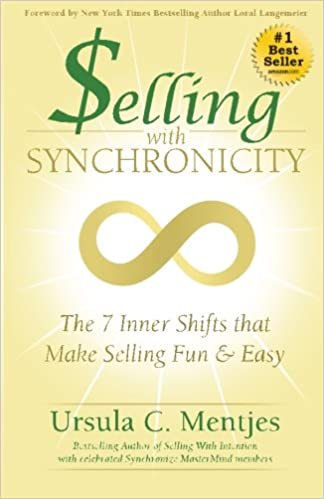 Selling with Synchronicity: The 7 Inner Shifts that Make Selling Fun and Easy Cover