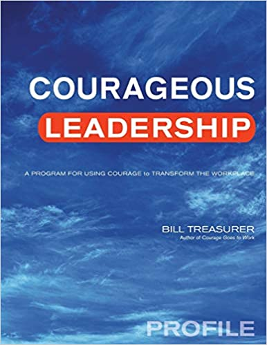 Courageous Leadership Profile: A Program for Using Courage to Transform the Workplace Cover