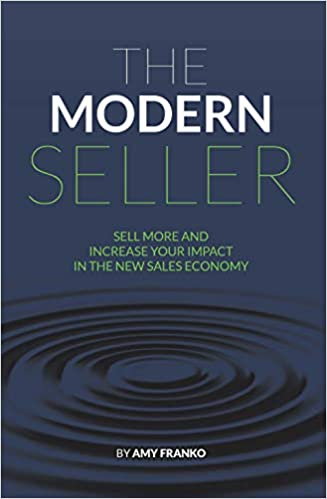 The Modern Seller: Sell More And Increase Your Impact In The New Sales Economy Cover