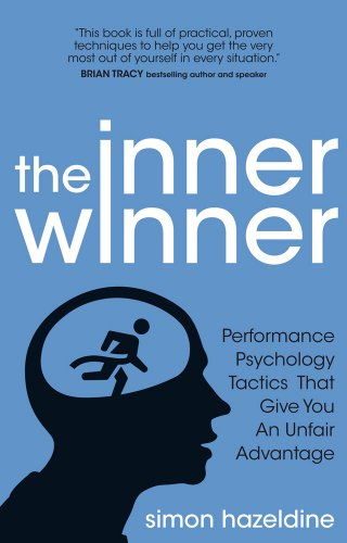 The Inner Winner: Performance Psychology Tactics That Give You An Unfair Advantage Cover