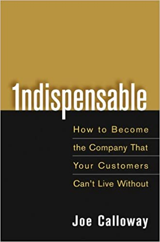 Indispensable: How To Become The Company That Your Customers Can't Live Without Cover