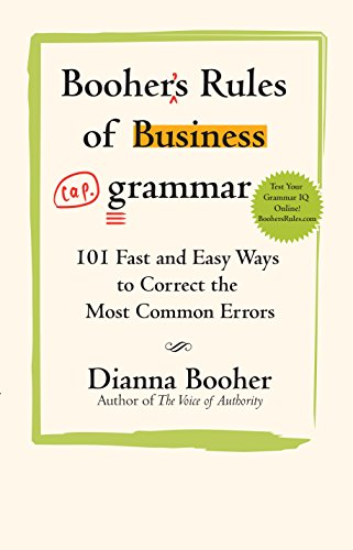 Booher's Rules of Business Grammar: 101 Fast and Easy Ways to Correct the Most Common Errors Cover