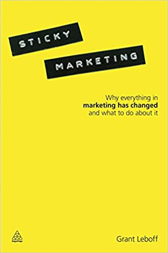 Sticky Marketing: Why Everything in Marketing Has Changed and What to Do about It Cover