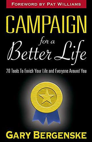Campaign For A Better Life: 20 tools to enrich your life and those around you. Cover