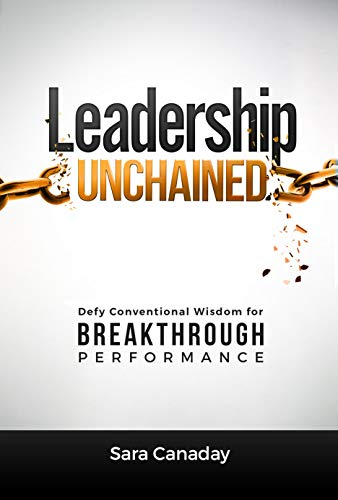 Leadership Unchained: Defy Conventional Wisdom for Breakthrough Performance Cover