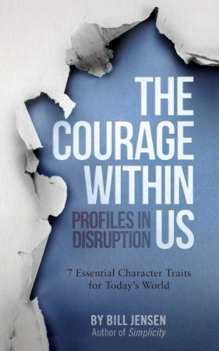 The Courage Within Us: Profiles In Disruption, 7 Essential Character Traits For Today's Crazy World Cover