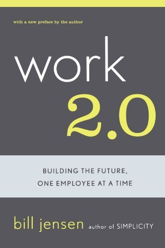 Work 2.0: Building The Future, One Employee At A Time Cover