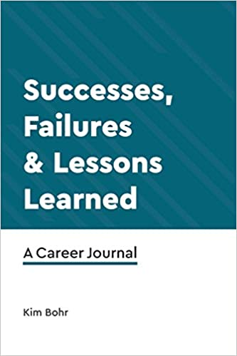 Successes, Failures & Lessons Learned: A Career Journal Cover