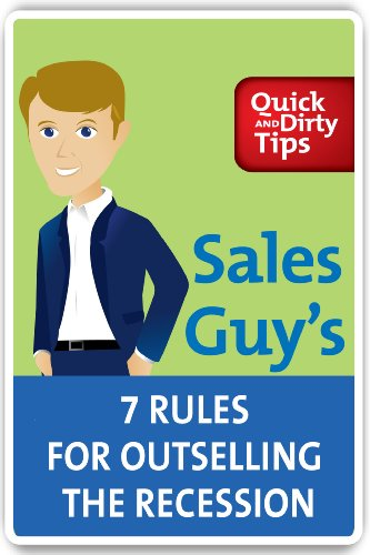 Sales Guy's 7 Rules for Outselling the Recession Cover