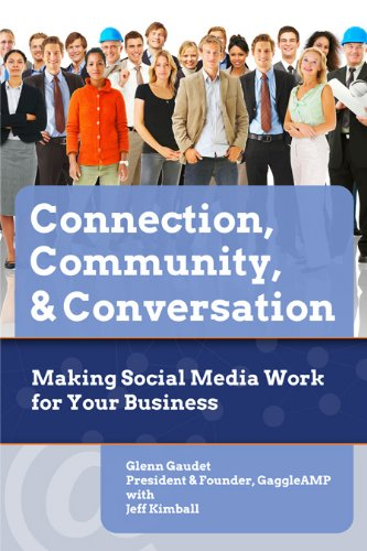Connection, Community & Conversation: Making Social Media Work for Business Cover