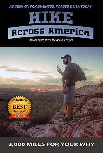 "Hike Across America: 3,000 Miles for YOUR ""WHY"" Cover"
