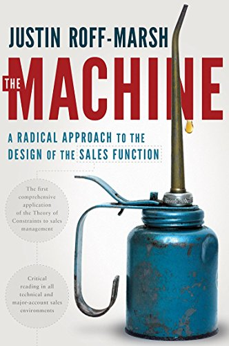 The Machine: A Radical Approach to the Design of the Sales Function Cover