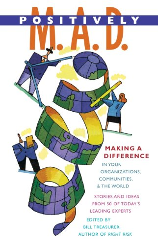 Positively M. A. D.: Making a Difference in Your Organizations, Communities, and the World Cover
