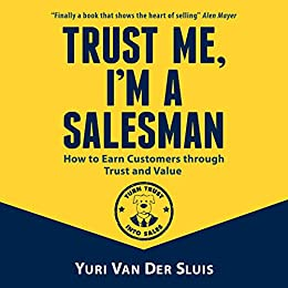 Trust me, I'm a Salesman: How to Earn Customers through Trust and Value Cover